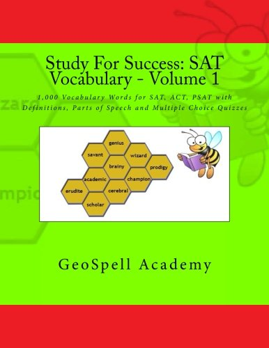 Study For Success: SAT Vocabulary - Volume 1: 1,000 Vocabulary Words for SAT, ACT, PSAT with Definitions, Parts of Speech and Multiple Choice Quizzes