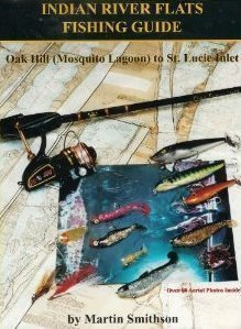 Indian River Flats Fishing Guide: Oak Hill (Mosquito Lagoon) to St. Lucie Inlet