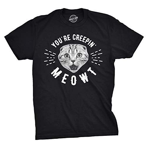 Mens Youre Creepin Meowt Tshirt Cute Halloween Cat Tee for Guys -5XL Black -