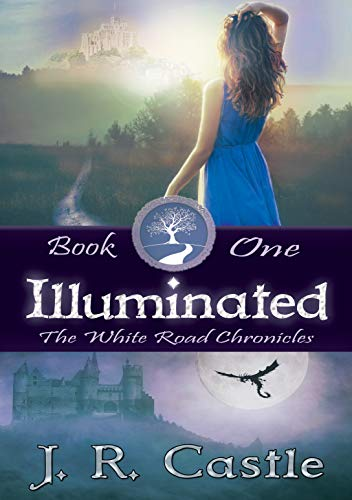 Illuminated (The White Road Chronicles Book 1)