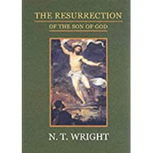 The Resurrection of the Son of God (Christian Origins and the Question of God) by Canon N. T. Wright (2003-03-21)