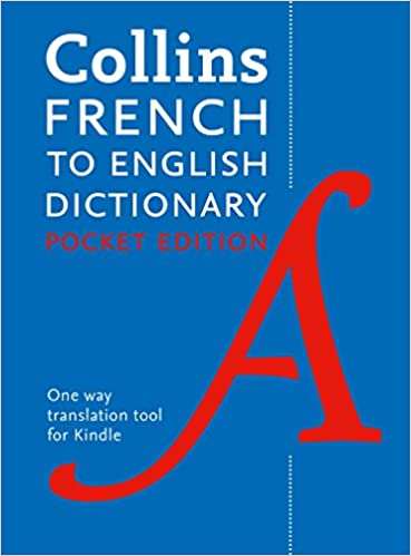 Amazon Com French To English One Way Pocket Dictionary Trusted Support For Learning Collins Pocket Ebook Collins Dictionaries Kindle Store
