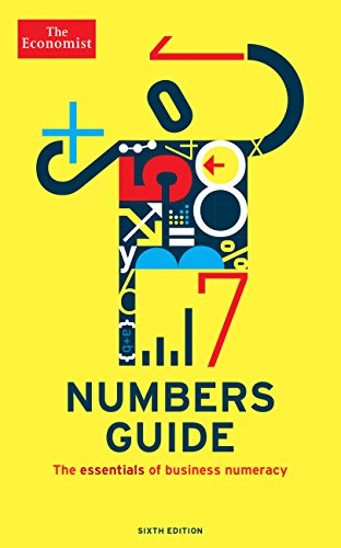 The Economist Numbers Guide (6th Ed): The Essentials of Business Numeracy (Economist - Magazine Economist
