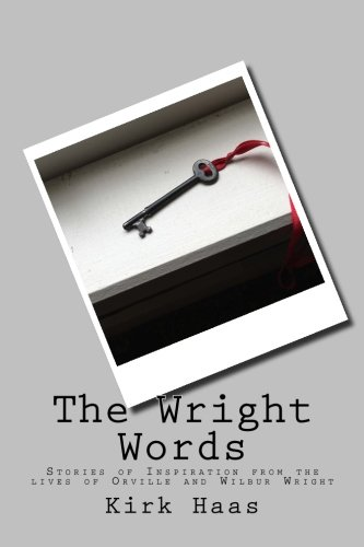 The Wright Words: Stories of Inspiration from the lives of Orville and Wilbur Wright