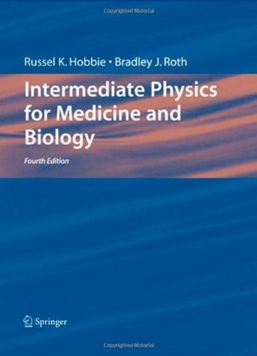 Download By Russell K. Hobbie Intermediate Physics for Medicine and Biology, 4th Edition (Biological and Medical Physics, Biomedic 4e ebook
