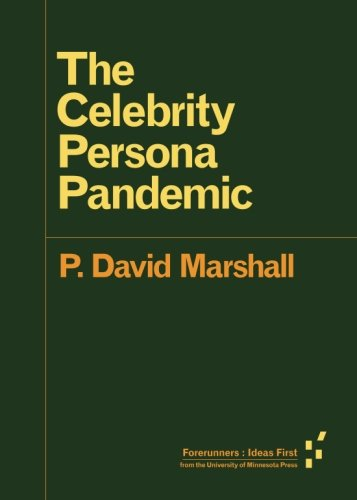 The Celebrity Persona Pandemic (Forerunners: Ideas First)