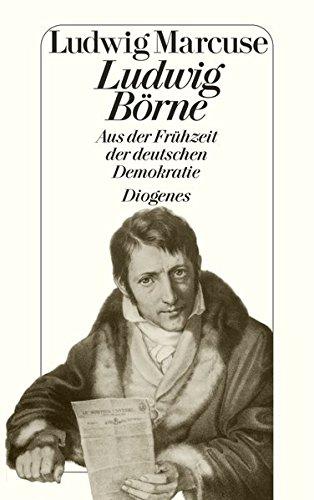 Ludwig Börne. Aus der Frühzeit der deutschen Demokratie. (Nr.21/8)