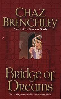 Bridge of Dreams (Outremer Book 1) by [Brenchley, Chaz]