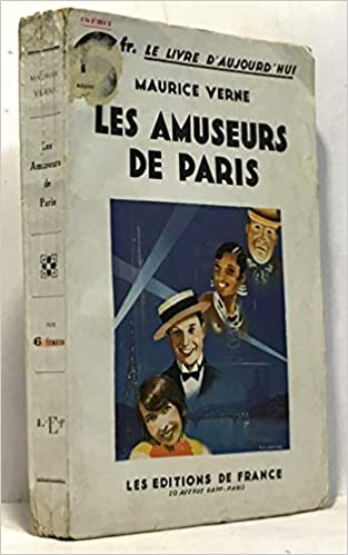 Les Amuseurs De Paris Le Livre D Aujourd Hui Verne