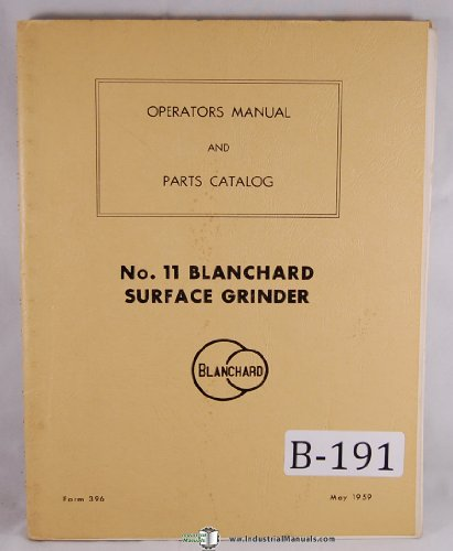 Blanchard No. 11 Surface Grinder Operators, Parts ()