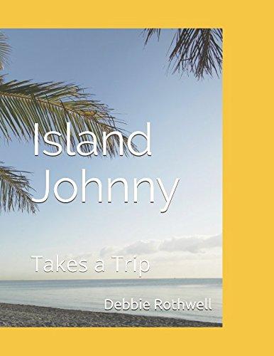 Island Johnny: Takes a Trip