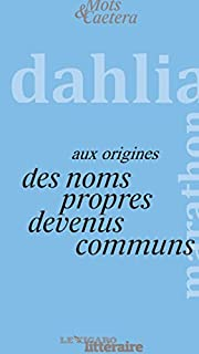 Aux origines des noms propres devenus communs, Le Figaro littéraire