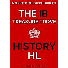 The IB Treasure Trove: HL History: International Baccalaureate Study Guide