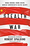 Stealth War: How China Took Over While America