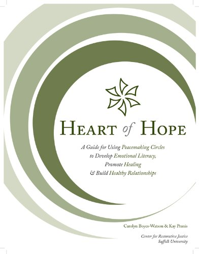 Heart of Hope: A Guide for Using Peacemaking Circles to Develop Emotional Literacy, Promote Healing & Build Healthy - Hope Heart