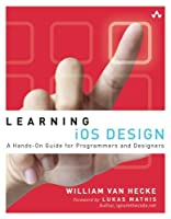 Learning iOS Design: A Hands-On Guide for Programmers and Designers Front Cover