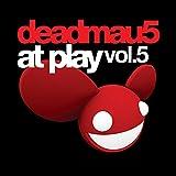 deadmau5 at Play - Volume 5