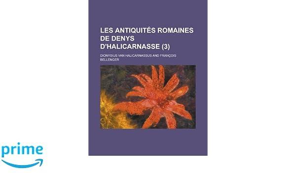Les Antiquites Romaines De Denys D Halicarnasse 3 United States