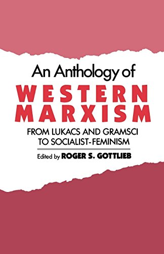 An Anthology of Western Marxism: From Lukács and Gramsci to Socialist-Feminism