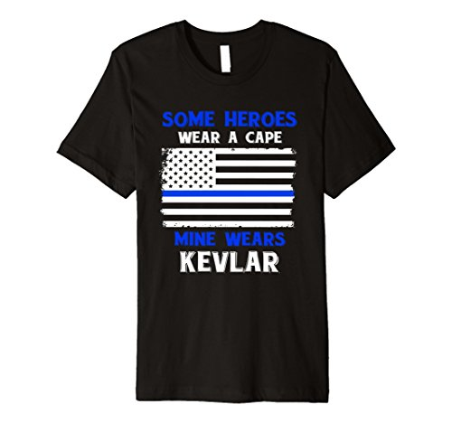 Some heroes wear a cape Mine wears kevlar shirt ()