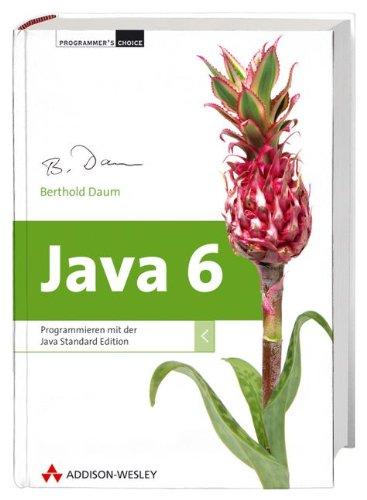 Java 6 - inkl. Eclipse: Programmieren mit der Java Standard Edition (Programmer's Choice) Gebundenes Buch – 1. August 2007 Berthold Daum Addison-Wesley Verlag 3827324688 MAK_VRG_9783827324689