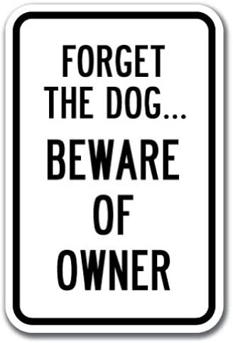 """Beware of Owner Collectible Metal 12/"""" x 15/"""" Decorative Tin Sign Forget the Dog"""