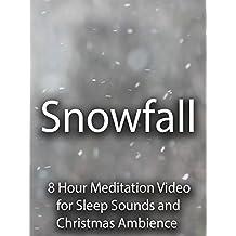 Snowfall 8 Hour Meditation Video for Sleep Sounds and Christmas Ambience