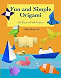 Fun and Simple Origami, John Montroll, 1478189835