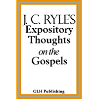 J. C. Ryle's Expository Thoughts on the Gospels