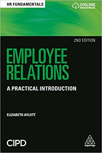 Employee Relations: A Practical Introduction, 2nd Edition