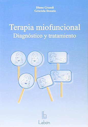 Descargar Libro Terapia Miofuncional: Diagnóstico Y Tratamiento De Diana Grandi Diana Grandi De Trepat