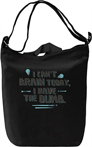 I Can't Brain Today Borsa Giornaliera Canvas Canvas Day Bag| 100% Premium Cotton Canvas| DTG Printing|