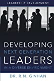 Developing Next Generation Leaders in a Diverse Environment, R. N. Givhan, 1491857587