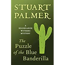 The Puzzle of the Blue Banderilla (The Hildegarde Withers Mysteries Book 7)