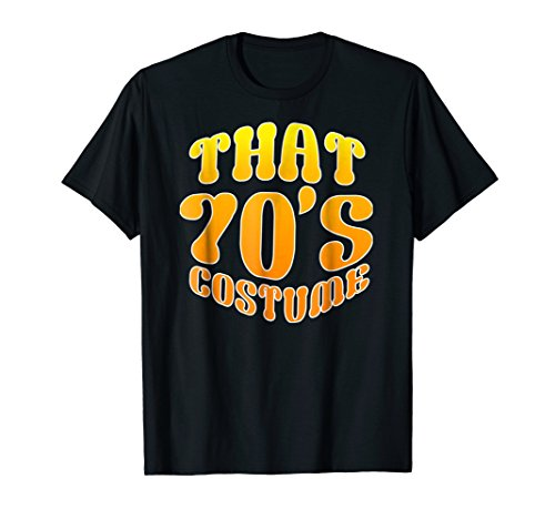 That 70s Costume   Funny Retro 70's Party Wear Outfit Tee