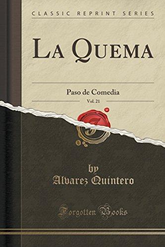 Libro La Quema Vol 21 Paso De Comedia Classic Reprint Alvarez