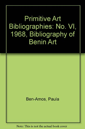 Primitive Art Bibliographies No. VI 1968: Bibliography of Benin Art