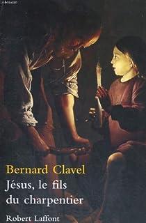 Jésus, le fils du charpentier, Clavel, Bernard