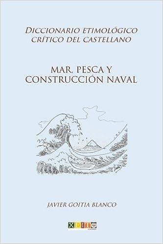 Mar, pesca y construcción naval: Diccionario etimológico ...