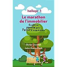 Le marathon de l'immobilier: Guide de survie pour futurs acquéreurs (French Edition)
