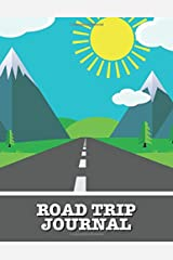 Road Trip Journal: Large Print Vacation and Travel Log Book with Writing Prompts to Capture Your Awesome Trips and Adventures (Mountain Explorer) Paperback