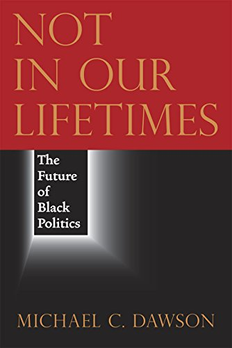 Books : Not in Our Lifetimes: The Future of Black Politics