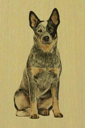 Australian Cattle Dog: Artified Pets Dog Journal/Notebook/Diary (Volume 31)