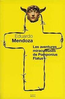 Les aventures miraculeuses de Pomponius Flatus  : roman