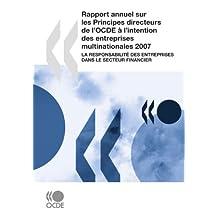 Rapport Annuel Sur Les Principes Directeurs de L'Ocde A L'Intention Des Entreprises Multinationales 2007: La Responsabilite Des Entreprises Dans Le Secteur Financier