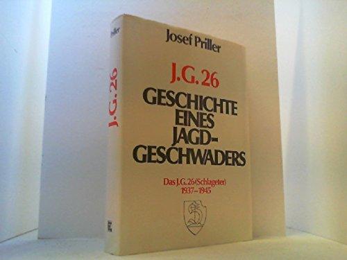 Geschichte eines Jagdgeschwaders. Das J. G. 26 ( Schlageter) 1937-1945