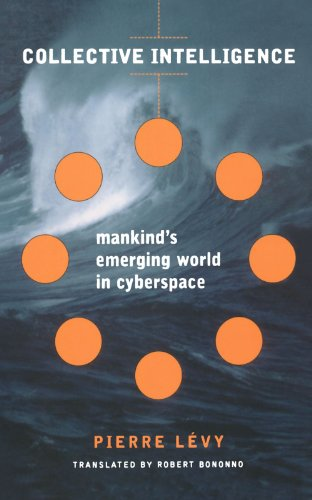 Collective Intelligence: Mankind's Emerging World in...