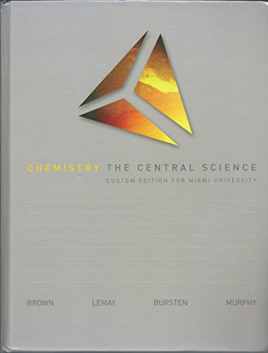 Chemistry the Central Science Custom Edition for Miami University