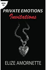 [Private Emotions - Invitations: An Erotic Romance Novel in the Private Emotions Trilogy. A love story between Emily and Ethan] [By: Amornette, Elize] [May, 2013] Paperback
