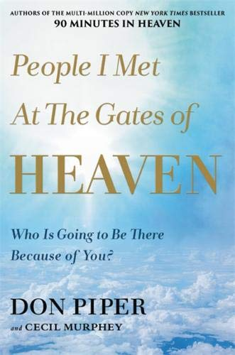 People I Met at the Gates of Heaven: Who Is Going to Be There Because of You? pdf